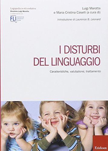 I disturbi del linguaggio. Caratteristiche, valutazione, trattamento