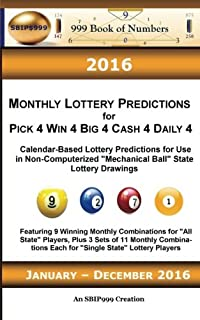 2016 Monthly Lottery Predictions for Pick 4 Win 4 Big 4 Cash 4 Daily 4: Calendar-Based Lottery Predictions for Use in Non-Computerized