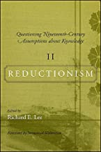 Questioning Nineteenth-Century Assumptions about Knowledge, II: Reductionism (SUNY Series, Fernand Braudel Center Studies ...