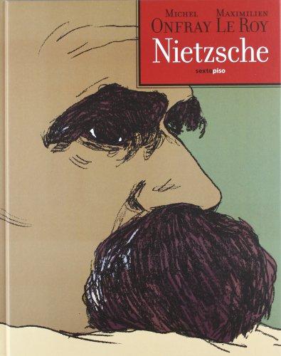 Nietzsche: Crearse libertad (Sexto Piso Ilustrado)