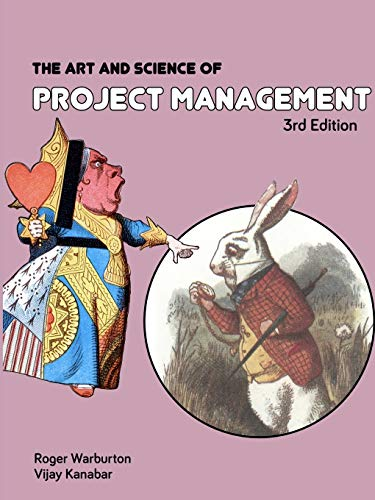 Compare Textbook Prices for The Art and Science of Project Management 3rd Edition Edition ISBN 9780999332023 by Warburton, Roger,Kanabar, Vijay