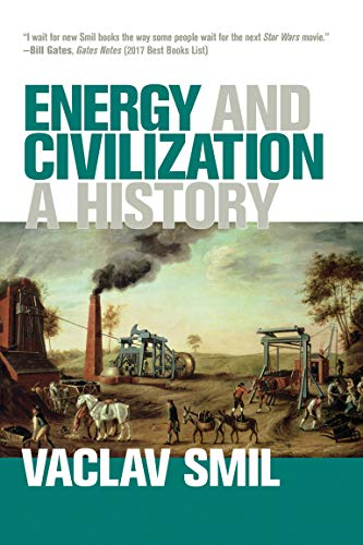 Compare Textbook Prices for Energy and Civilization: A History The MIT Press Reprint Edition ISBN 9780262536165 by Smil, Vaclav