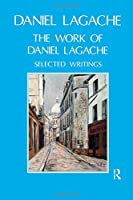 The Work of Daniel Lagache: Selected Papers 1938-1964