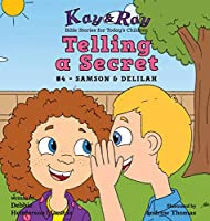 Telling a Secret: #4 - Samson & Delilah (Kay & Ray)