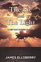 The Lie and the Light: 6 Lies That Divided America