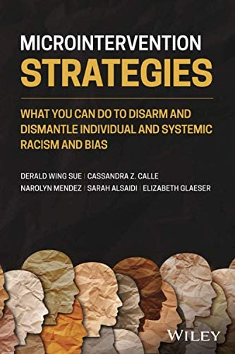 Microintervention Strategies What You Can Do toDisarm and Dismantle Individual and SystemicRacism product image
