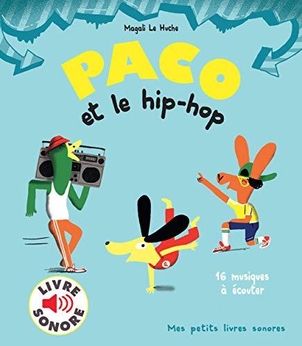 Paco et le hip-hop (livre sonore)- Dès 3 ans