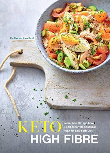High Fibre Keto: More than 70 High-Fibre Recipes