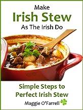 MAKE IRISH STEW AS THE IRISH DO - Simple StepsTo Perfect Irish Stew Every Time