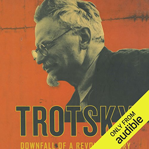 Trotsky     Downfall of a Revolutionary              By:                                                                                                                                 Bertrand M. Patenaude                               Narrated by:                                                                                                                                 Matthew Waterson                      Length: 12 hrs and 48 mins     29 ratings     Overall 4.1