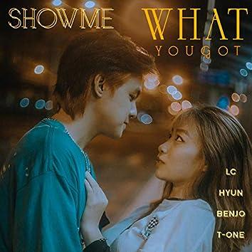 Show Me What U Got