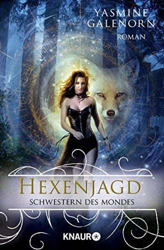 Schwestern des Mondes: Hexenjagd: Roman (Die Schwestern des Mondes, Band 13)