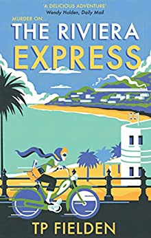 The Riviera Express (A Miss Dimont Mystery, Book 1) by [TP Fielden]