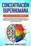 Concentración Superhumana: Incluye 3 libros - Memoria Fotográfica, Cómo derrotar la flojera y Sobrepeso Mental. Descubre las técnicas más poderosas para ... memoria y toma de decisiones bajo presión