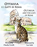 Ottavia e i Gatti di Roma - Octavia and the Cats of Rome: A bilingual picture book in Italian and English (Italian Edition) (Paperback)
