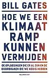 Hoe we een klimaatramp kunnen vermijden: De oplossingen die er al zijn en de doorbraken die we nodig hebben (Dutch Edition)