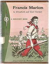 Francis Marion: Swamp Fox of the Carolinas, (A Discovery book)