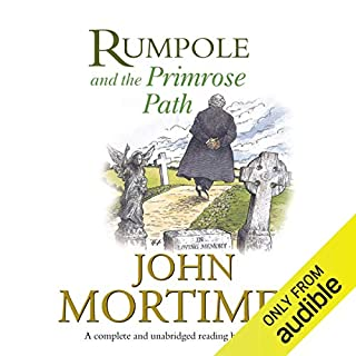 Rumpole and the Primrose Path                   By:                                                                                                                                 John Mortimer                               Narrated by:                                                                                                                                 Bill Wallis                      Length: 6 hrs and 40 mins     2 ratings     Overall 4.5