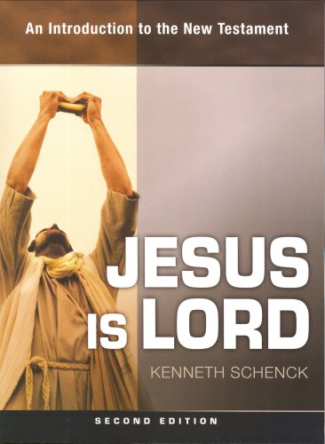 Jesus Is Lord: An Introduction to the New Testament - 2nd Edition