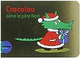 Crocolou aime le père Noël