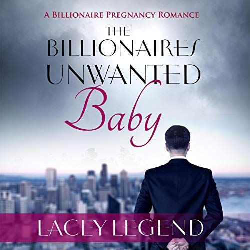 The Billionaire's Unwanted Baby audiobook cover art