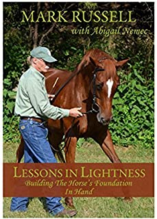Lessons in Lightness: Building the Horse's Foundation In Hand