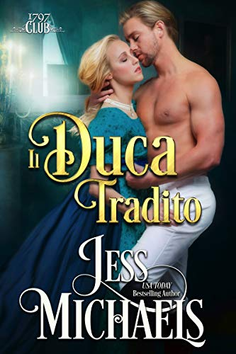 Il duca tradito eBook: Michaels, Jess, Nanni, Isabella: Amazon.it: Kindle  Store