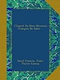 L'esprit Du Bien-Heureux François De Sales ... (French Edition)