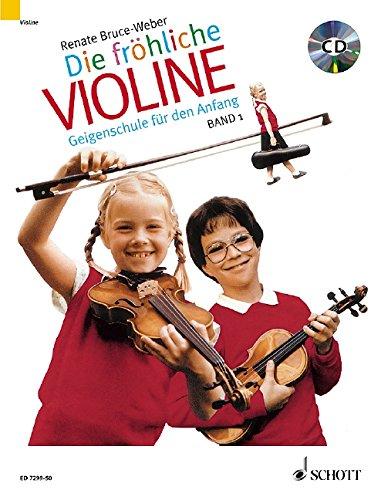 Die fröhliche Violine Band 1, m. Audio-CD: Geigenschule für den Anfang. Band 1. Violine
