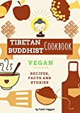 Tibetan Buddhist Cookbook: Vegan Recipes Facts and Stories