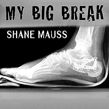 My Big Break