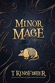 Minor Mage by T. Kingfisher science fiction and fantasy book and audiobook reviews
