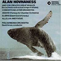 Alan Hovhaness: And God Created Great Whales / Concerto No. 8 for Orchestra / Anahis (Fantasy for Chamber Orchestra) / Elibris / Alleluia and Fugue (1993-06-15)