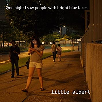 One Night I Saw People with Bright Blue Faces