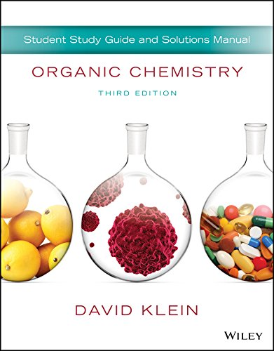 Compare Textbook Prices for Student Study Guide and Solutions Manual to accompany Organic Chemistry, 3e 3 Edition ISBN 9781119378693 by Klein, David R.