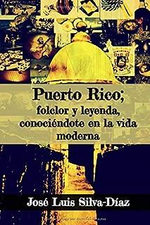 Puerto Rico: folclor y leyenda, conociéndote en la vida moderna (Spanish Edition)