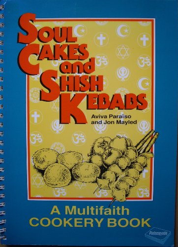 Soul Cakes and Shish Kebabs: Multifaith Cookery Book