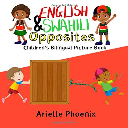 Compare Textbook Prices for English & Swahili Opposites: Children's Bilingual Picture Book: - Learn & Teach Your Child Swahili Words Learn and Teach an African Language Swahili  ISBN 9798648734425 by Phoenix, Arielle