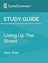 Study Guide: Living Up The Street by Gary Soto (SuperSummary)