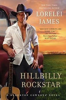 Hillbilly Rockstar (Blacktop Cowboys Novel Book 6) by [Lorelei James]