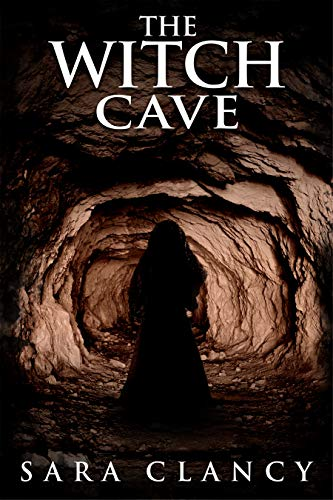 The Witch Cave: Scary Supernatural Horror with Monsters (The Bell Witch Series Book 3) by [Sara Clancy, Scare Street, Kathryn St. John-Shin]