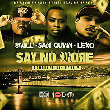 Say No More (feat. San Quinn & Lexo)