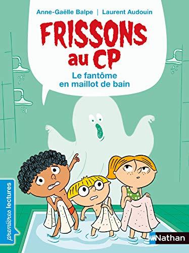 Frissons au CP - Le fantôme en maillot de bain - Dès 6 ans (PREMIERE LECTURE)
