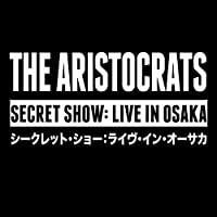 Secret Show: Live in Osaka by ARISTOCRATS (2015-02-25)