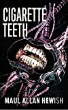Cigarette Teeth