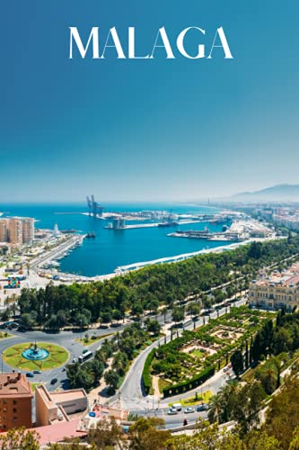 Malaga: Malaga travel notebook journal, 100 pages, contains Spanish proverbs, a perfect Spanish gift or to write your own Malaga travel guide.