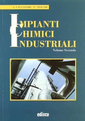Impianti chimici industriali. Teoria e pratica. Per gli Ist. tecnici e professionali. Con espansione online