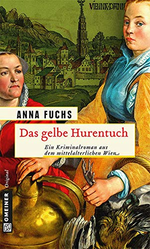 Das gelbe Hurentuch: Hannerl ermittelt (Johanna Maipelt)