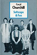 SOFTCOPS & FEN (Modern Plays) by Churchill Caryl (1992-01-01) Paperback