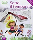Sotto il temporale. Fiabe-ombrello per famiglie in trasformazione. Ediz. illustrata...